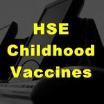 HSE Childhood Vaccines